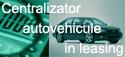 Centralizator autovehicule in leasing