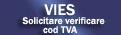 VIES Solicitare verificare cod TVA